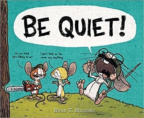 Be Quiet! Picture Book