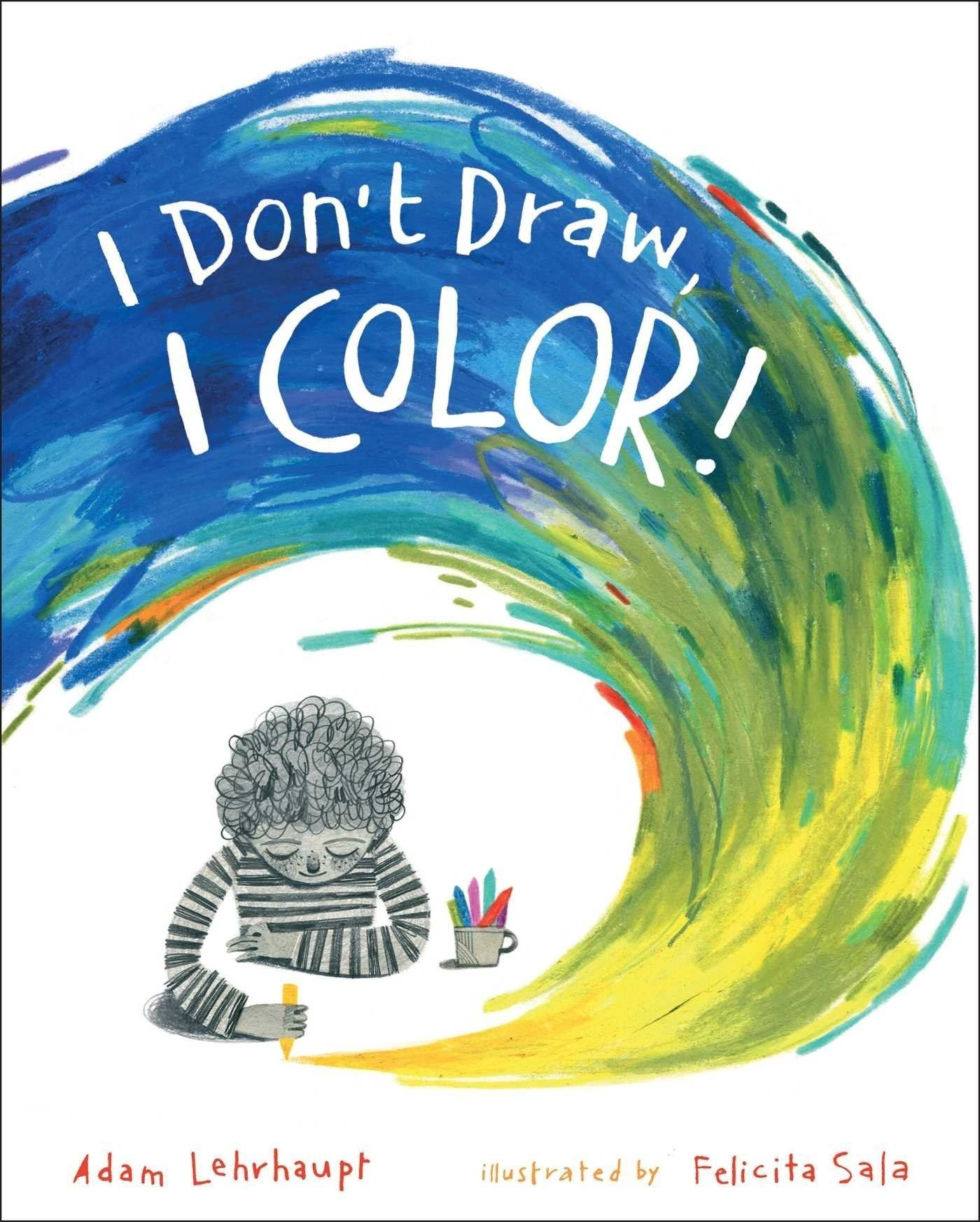 I Don't Draw, I Color! picture book