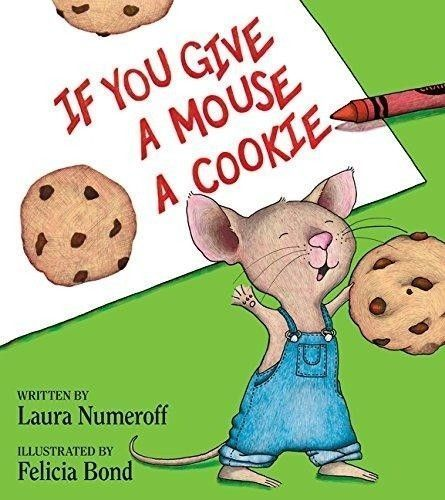 If You Give a Mouse a Cookie picture book
